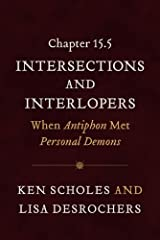 Chapter 15.5: Intersections and Interlopers: Antiphon Meets Personal Demons Kindle Edition