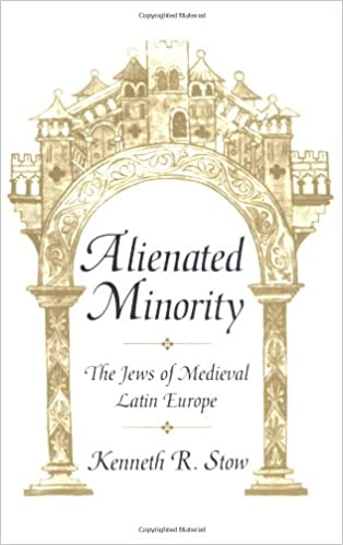 Alienated Minority: The Jews of Medieval Latin Europe