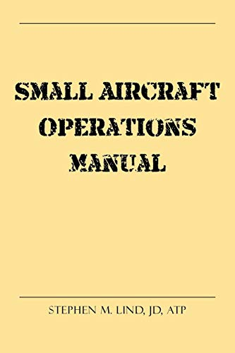 Small Aircraft Operations Manual (Aircraft Manuals)