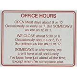 Office Hours Gag Sign by Leister