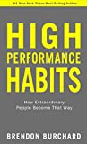 Best Habit Books - High Performance Habits: How Extraordinary People Become That Review