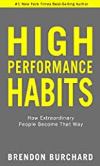 THESE SIX HABITS WILL MAKE YOU EXTRAORDINARY. After extensive original research and a decade as the world's highest-paid performance coach, Brendon Burchard finally reveals the most effective habits for reaching long-term success. Based on on...