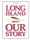 img - for Long Island: Our Story by Newsday (1998-09-07) book / textbook / text book