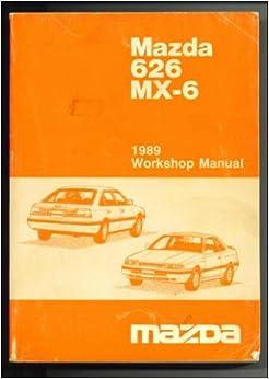 mazda 626 mx 6 1989 workshop manual mazda books. Black Bedroom Furniture Sets. Home Design Ideas