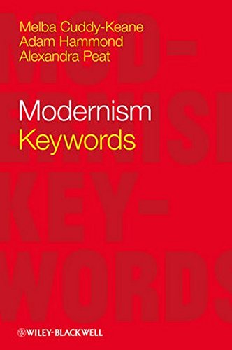 Modernism: Keywords (Keywords in Literature and Culture (KILC).)