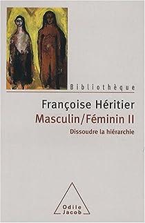 Masculin / féminin, tome 2 : Dissoudre la hiérarchie par Héritier