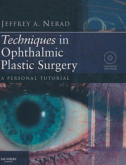 Techniques in Ophthalmic Plastic Surgery. A Personal Tutorial
