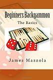 Beginners Backgammon, James Mazzola, 1482356813