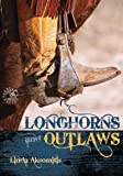 Longhorns and Outlaws, Linda Aksomitis, 1550503782