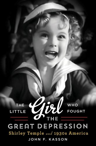 Image of The Little Girl Who Fought the Great Depression: Shirley Temple and 1930s America