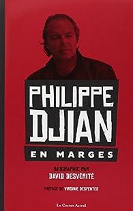 Philippe Djian, en marges par David Desvérité