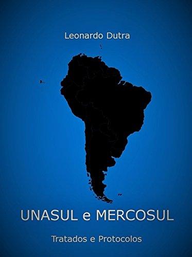 UNASUL e MERCOSUL: Tratados e Protocolos