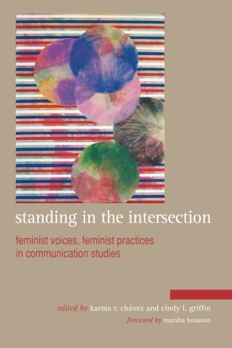 Standing in the Intersection: Feminist Voices, Feminist Practices in Communication Studies ebook