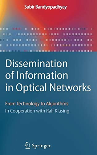 Dissemination of Information in Optical Networks:: From Technology to Algorithms (Texts in Theoretical Computer Science.