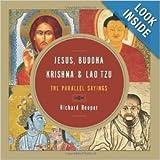 Jesus, Buddha, Krishna, and Lao Tzu: The Parallel Sayings Hardcover 2013