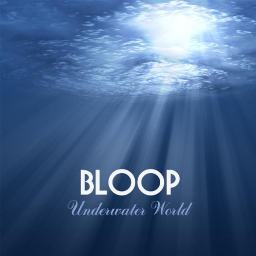 The Bloop Underwater Mp3 Sound Of The Sea New Age Nature