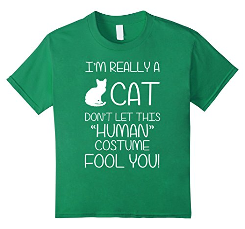 Kids I'm Really A Cat Don't Let This Human Costume Fool Tshirt 8 Kelly Green (Fool Costume)
