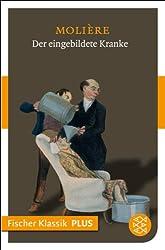 Der eingebildete Kranke: Komödie in drei Aufzügen (Fischer Klassik PLUS)