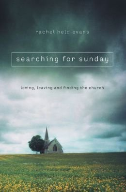 Loving, Leaving, and Finding the Church Searching for Sunday (Paperback) - Common