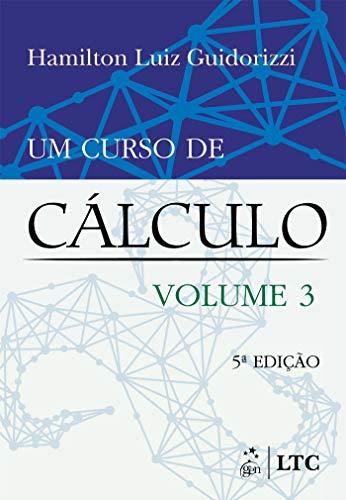 Um Curso de Cálculo - Vol. 3: Volume 3