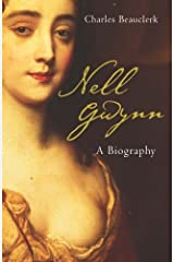 Nell Gwynn: A Biography by Charles Beauclerk (2005-06-03) Hardcover