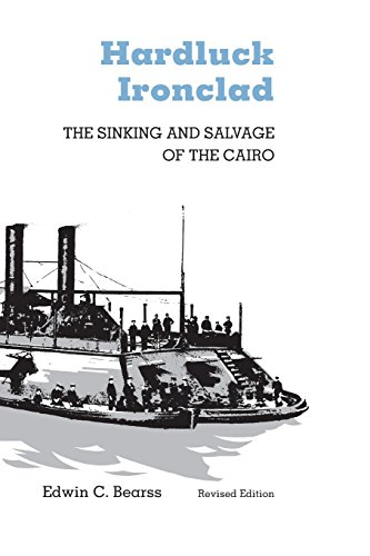 Hardluck Ironclad: The Sinking and Salvage of the Cairo [Edwin C. Bearss] (Tapa Blanda)