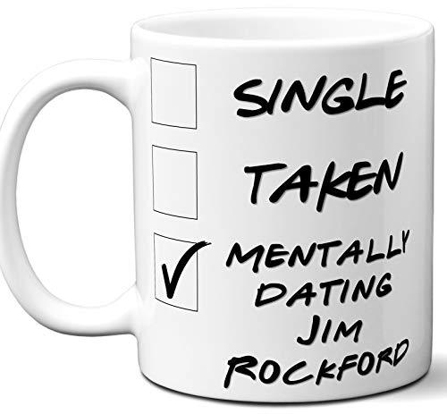 (Funny Jim Rockford Mug. Single, Taken, Mentally Dating Coffee, Tea Cup. Best Gift Idea for Any The Rockford Files TV Series Fan, Lover. Women, Men Boys, Girls. Birthday, Christmas. 11 oz.)
