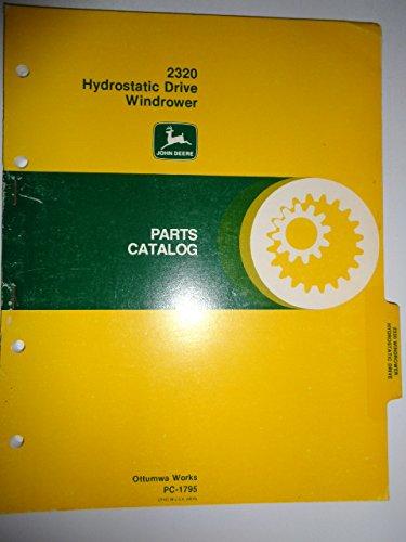 (John Deere 2320 Hydrostatic Drive Windrower Parts Catalog Manual PC1795)