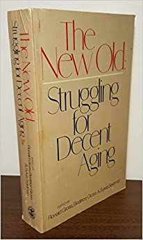Book The New old: Struggling for decent aging