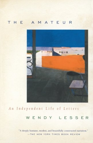 The Amateur: An Independent Life of Letters by Vintage