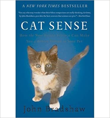 Book How the New Feline Science Can Make You a Better Friend to Your Pet Cat Sense- Common