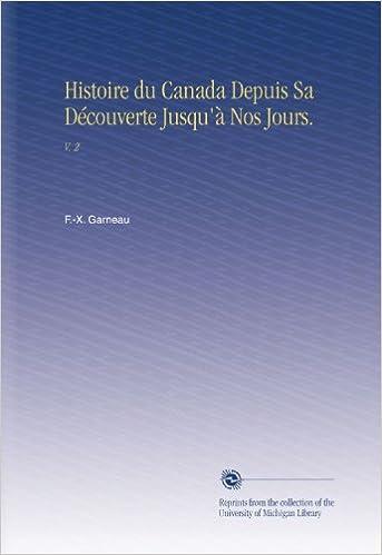 Livres Histoire du Canada Depuis Sa Découverte Jusqu'à Nos Jours.: V.  2 pdf
