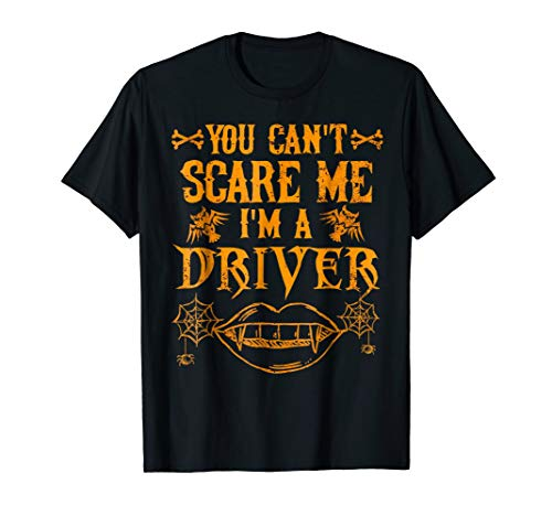 You Can't Scare Me I'm a Driver Halloween Costume Shirt Gift for $<!--$12.99-->