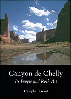Canyon de Chelly: Its People and Rock Art by Campbell Grant (1978-01-01)