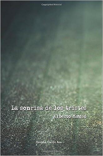 La Sonrisa De Los Tristes: Amazon.es: Alberto Manuel Manso Iglesias: Libros