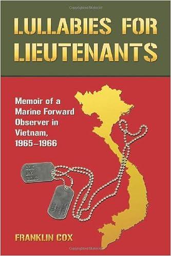 Lullabies for Lieutenants: Memoir of a Marine Forward Observer in Vietnam, 1965-1966