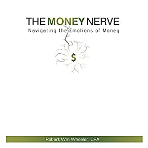 The Money Nerve: Navigating the Emotions of Money Audiobook