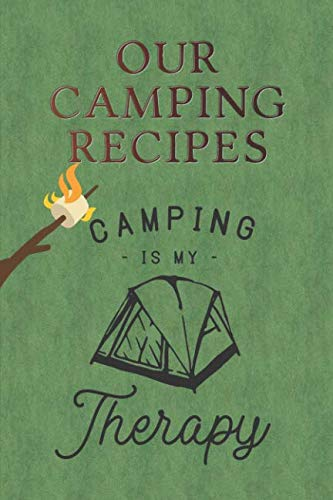 Our Camping Recipes: Blank Book With Recipe Templates For Your Favorite Campsite Meals ()