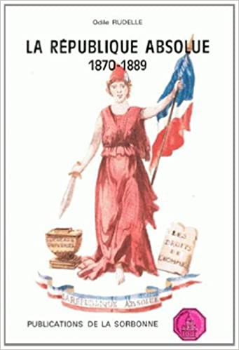 Livre La République Absolue, 1870-1889 pdf ebook