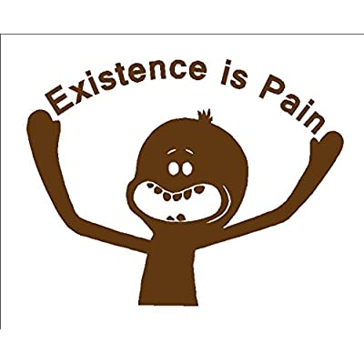 Existence is Pain Decal, Funny Car Windshield Decal, H 6.5 by L 8.5 Inches (H 6.5 by L 8.5 Inches, Brown): Automotive