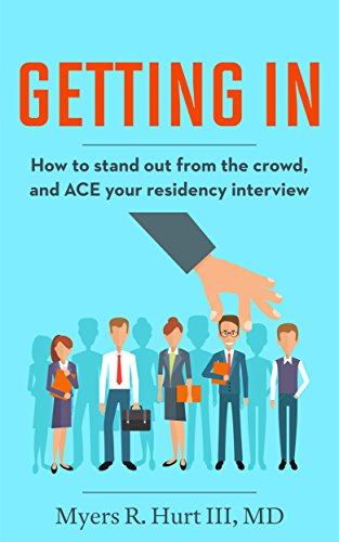 Getting In: How to stand out from the crowd and ACE your residency interview cover