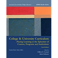 College & University Curriculum: Placing Learning at the Epicenter of Courses, Programs and Institutions (Ashe Reader)