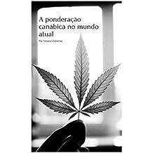 A ponderação canábica no mundo atual: Cannabis