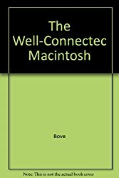 The Well-Connected Macintosh: An Overview of Desktop Communications by Tony Bove Cheryl Rhodes (1987-12-07) Paperback