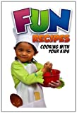 Fun Recipes, Cooking with your Kids, Charlotte Rodgers, 1451527861