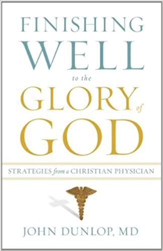 Finishing Well to the Glory of God: Strategies from a Christian