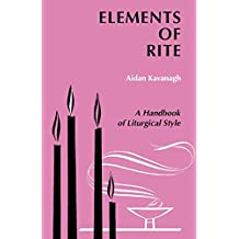Elements of Rite: A Handbook of Liturgical Style