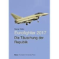 Eurofighter 2017 - Die Täuschung der Republik