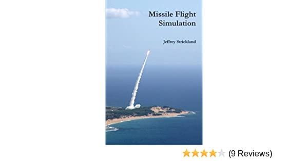 Missile Flight Simulation by Jeffrey Strickland (25-May-2012