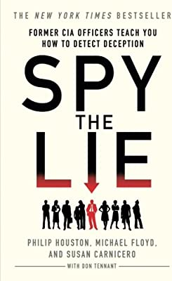 Spy the Lie: Former CIA Officers Teach You How to Detect Deception:  Houston, Philip: Amazon.com.au: Books